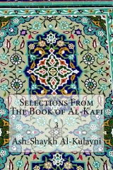 Selections From The Book of Al-Kafi