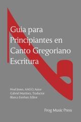 Guia para Principiates en Canto Gregoriano Escritura
