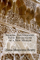 Seeking The Straight Path: Reflections of a New Muslim