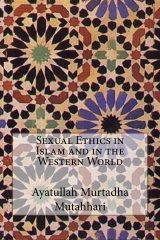 Sexual Ethics in Islam and in the Western World