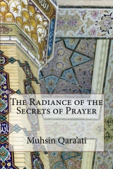 The Radiance of the Secrets of Prayer