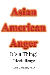 Asian American Anger - It's a Thing!