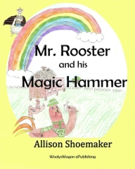Mr. Rooster and his Magic Hammer