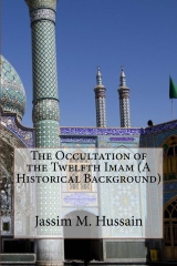 The Occultation of the Twelfth Imam (A Historical Background)
