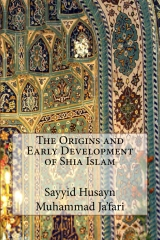 The Origins and Early Development of Shia Islam