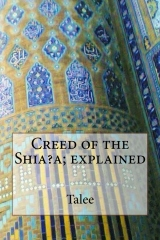 Creed of the Shia?a; explained