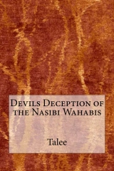 Devils Deception of the Nasibi Wahabis