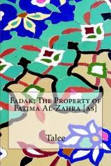 Fadak; The Property of Fatima Al-Zahra [as]