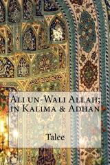 Ali un-Wali Allah; in Kalima & Adhan
