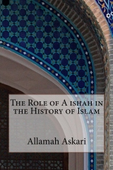 The Role of A ishah in the History of Islam