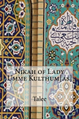Nikah of Lady Umme Kulthum[as]
