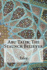Abu Talib: The Staunch Believer