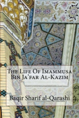 The Life Of Imammusa Bin Ja'far Al-Kazim