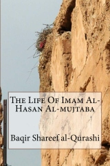 The Life Of Imam Al-Hasan Al-mujtaba
