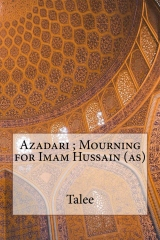 Azadari ; Mourning for Imam Hussain (as)