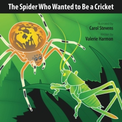 The Spider Who Wanted to Be a Cricket