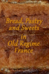 Bread, Pastry and Sweets in Old Regime France