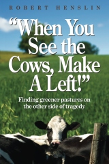 """""""When You See the Cows, Make a Left!"""""""