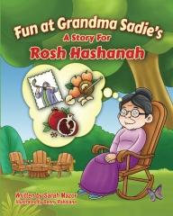 Fun at Grandma Sadie's: A Story for Rosh Hashanah
