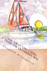 Sail Away Girl Cooks...From the Cranberry Bog