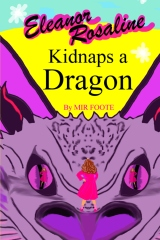 Eleanor Rosaline Kidnaps a Dragon
