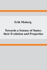 Towards a Science of States: their Evolution and Properties