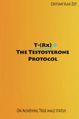 T-(Rx) - The Testosterone Protocol