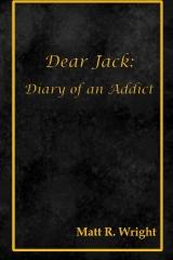 Dear Jack: Diary of an Addict