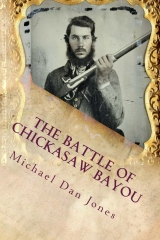 The Battle of Chickasaw Bayou, Mississippi