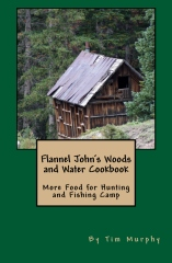 Flannel John's Woods and Water Cookbook