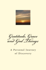 Gratitude, Grace and God Things