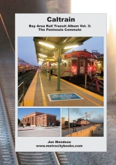 Caltrain: Bay Area Rail Transit Album Vol. 3