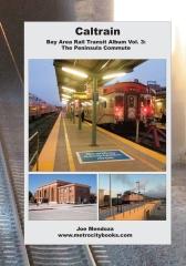 Caltrain: Bay Area Rail Transit Album Vol. 3