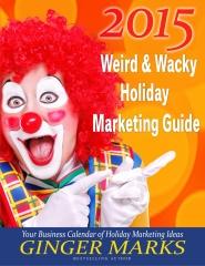 2015 Weird & Wacky Holiday Marketing Guide