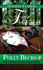 MONDAY'S CHILD: Fair of Face