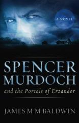 Spencer Murdoch and the Portals of Erzandor