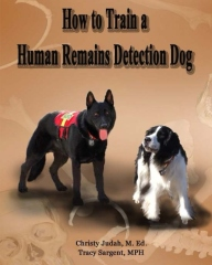 How to Train a Human Remains Detection Dog