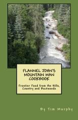 Flannel John's Mountain Man Cookbook