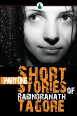 Short Stories of Rabindranath Tagore, Part One