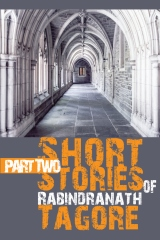 Short Stories of Rabindranath Tagore, Part Two