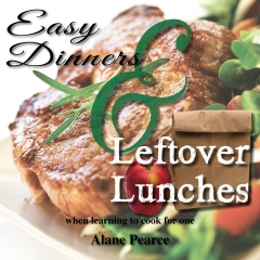 Easy Dinners and Leftover Lunches