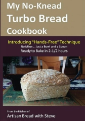 """My No-Knead Turbo Bread Cookbook (Introducing """"Hands-Free"""" Technique)"""