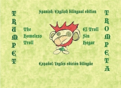 Trumpet The Homeless Troll--Spanish/English Bilingual