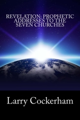Revelation: Prophetic Addresses to the Seven Churches