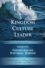 Dare to Become a Kingdom Culture Leader (Volume 2): Oneness and the Watchman Warrior