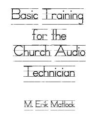 Basic Training for the Church Audio Technician