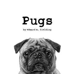 Pugs by Edward M. Fielding