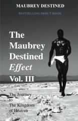 The Maubrey Destined Effect Vol. III