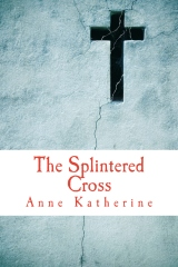 The Splintered Cross