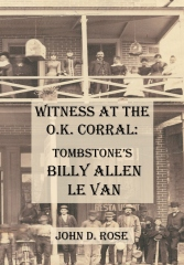Witness at the O.K Corral: Tombstone's Billy Allen Le Van